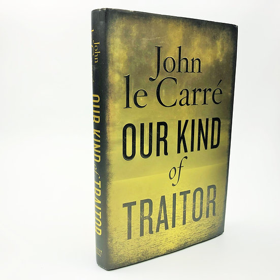 Our Kind of Traitor Signed by John Le Carre 1st / 1st 2010