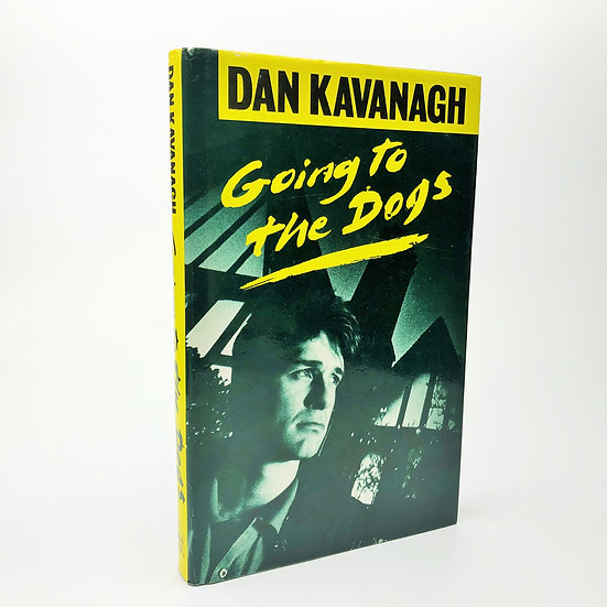 Going to the Dogs by Dan Kavanagh (Julian Barnes) 1st / 1st 1987