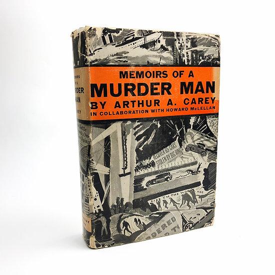 Memoirs of a Murder Man by Arthur A. Carey 1st / 1st 1930