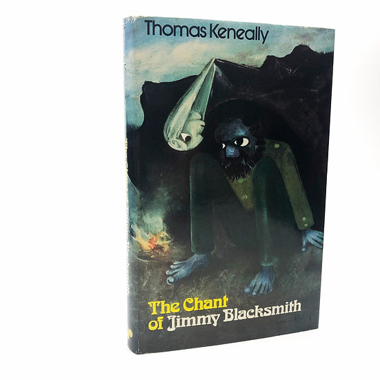 The Chant of Jimmy Blacksmith Signed by Thomas Keneally 1st / 1st 1972