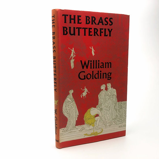 The Brass Butterfly by William Golding 1st / 1st 1958