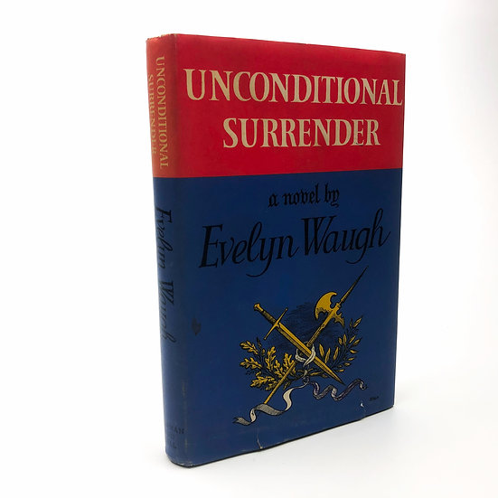 Unconditional Surrender by Evelyn Waugh 1st / 1st 1961