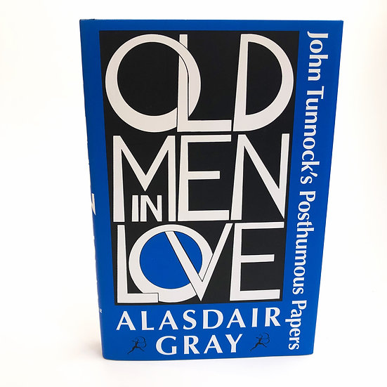 Old Men in Love, signed by Alasdair Gray, 1st/1st, 2007