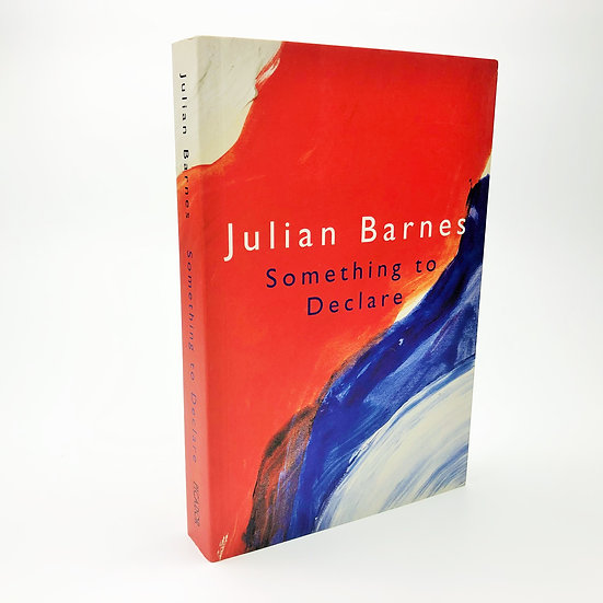 Something to Declare Signed by Julian Barnes 1st / 1st 2002