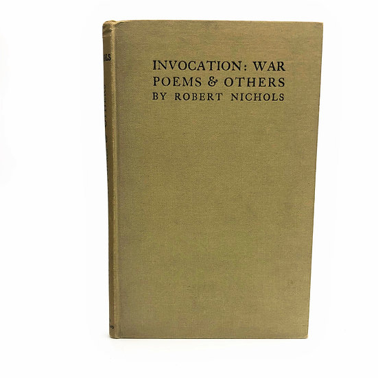 Invocation: War Poems & Others by Robert Nichols 1st / 1st 1915