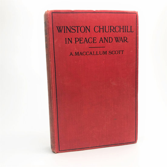 Winston Churchill in Peace and War by A. Maccallum Scott 1st / 1st 1916