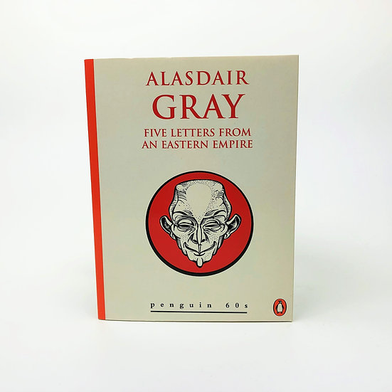Five Letters from an Eastern Empire Signed by Alasdair Gray 1st / 1st 1995