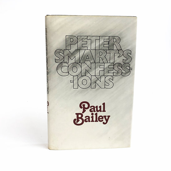 Peter Smart's Confessions by Paul Bailey, 1st/ 1st 1977