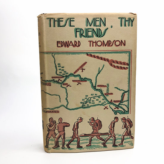 These Men Thy Friends signed by Edward Thompson 1st / 1st 1929