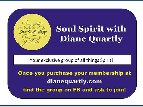Soul Spirit with Diane Quartly - Exclusive FB Group