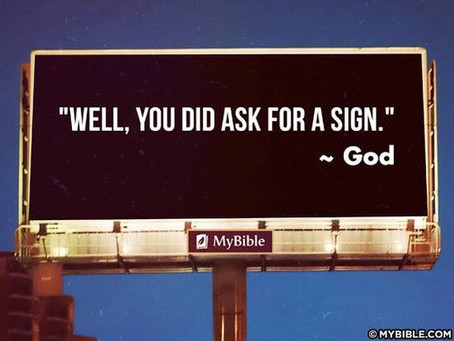 Remeber To Ask For Signs