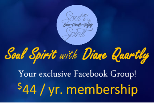 Soul Spirit with Diane Quartly exclusive Facebook Group