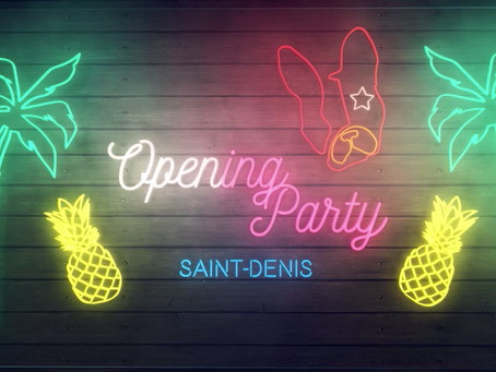 Opening Party - SAINT DENIS