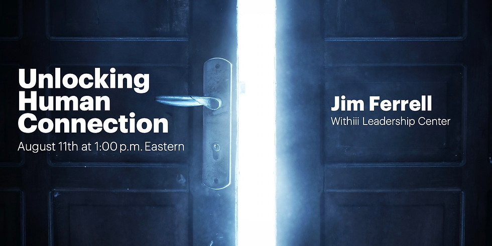 Unlocking Human Connection - Aug