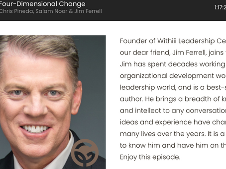 """Jim Ferrell's Powerful Talk On """"The Four Dimensions of Change"""" on Groundwork's Rooted Podcast"""