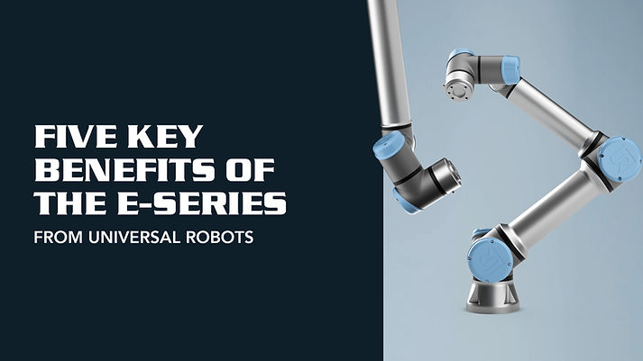 Benefits of the e-Series from Universal Robots