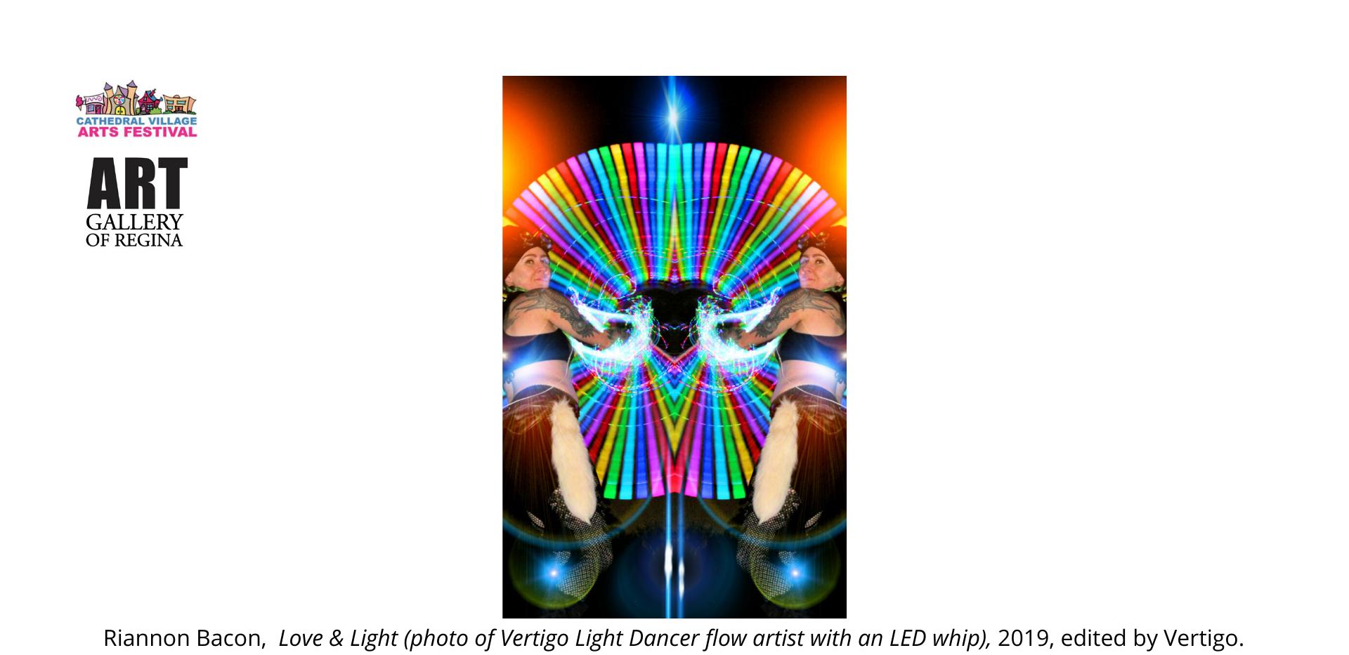 Riannon Bacon,  Love & Light (photo of Vertigo Light Dancer flow artist with an LED whip), 2019, edited by Vertigo.