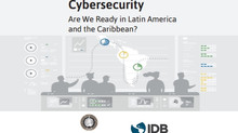 Cybersecurity Are We Ready in Latin America and the Caribbean