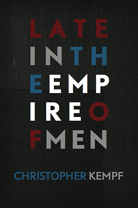 Late in the Empire of Men
