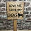 Thumbnail: Love Me, Love My Dog Wooden Sign. Different colours available