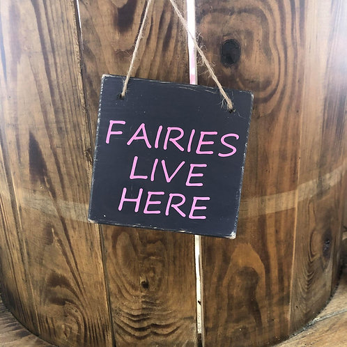 Fairies Live Here Small Block Sign - Different colours available