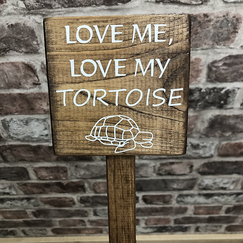 Love Me, Love My Tortoise Wooden Sign. Different colours available
