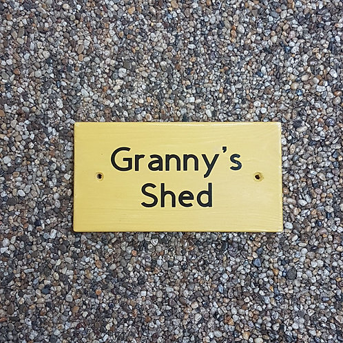 Wooden Granny's Shed Sign. Different colours available.