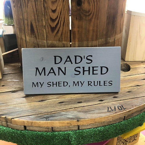 Handmade Wooden Dad's Man Shed Sign. Different colours available.