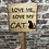 Thumbnail: Love Me, Love My Cat Wooden Sign. Different colours available