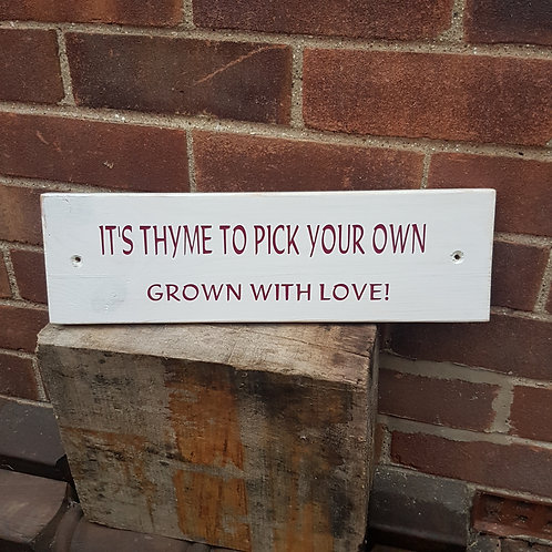 Herb Garden Sign. Thyme to Pick your Own. Different colours available.