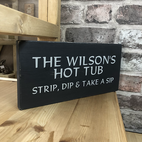 Handmade Wooden Personalised Hot Tub Sign. Different colours available.