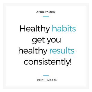 Healthy habits. Healthy results.