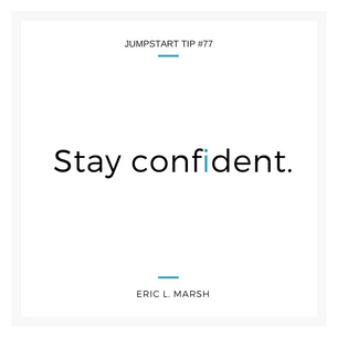 Stay Confident!!!