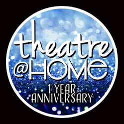 Theatre@Home One Year Anniversary