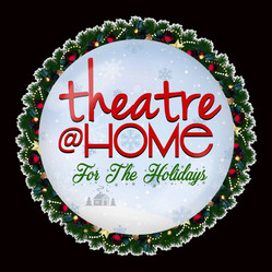 Theatre@Home For The Holidays