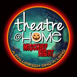 Theatre@Home Mischief Night