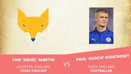 Foxes Fancast vs Footballer - Paul Konchesky