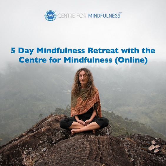 5 Day Mindfulness Retreat with the Centre for Mindfulness (Online)