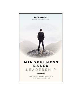 Mindfulness based leadership - The art of being a leader - not becoming one