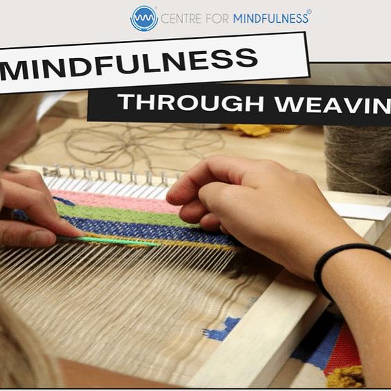 Mindfulness Through Weaving