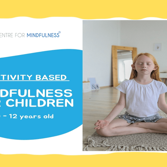 Mindfulness for Children (10-12 Years old)