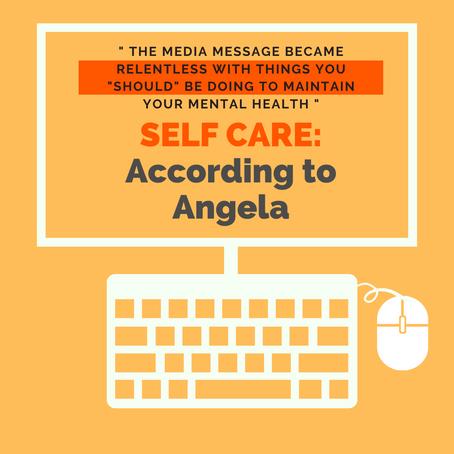 Self Care According to Angela.