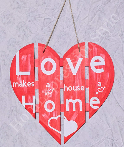Love makes a house a home.  Wall decor