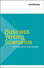 Business Writing Scenarios: Writing from the Inside by Jon Ramsey (textbook cover)