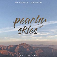 Peachy Skies Ft. Em Sky-Gladwyn Graham.J