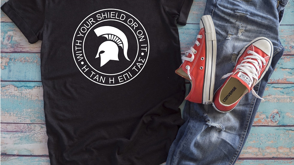 With Your Shield Or On It Tee