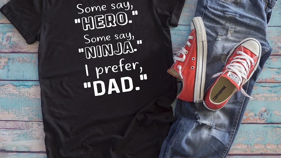 Hero Ninja Dad Tee