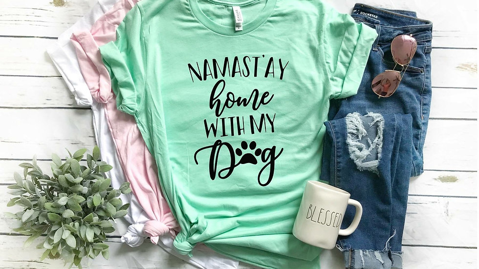 Namastay Home With My Dog Tee