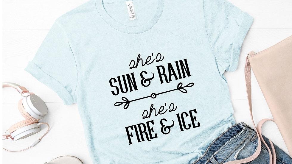 She's Sun and Rain, She's Fire and Ice Tee
