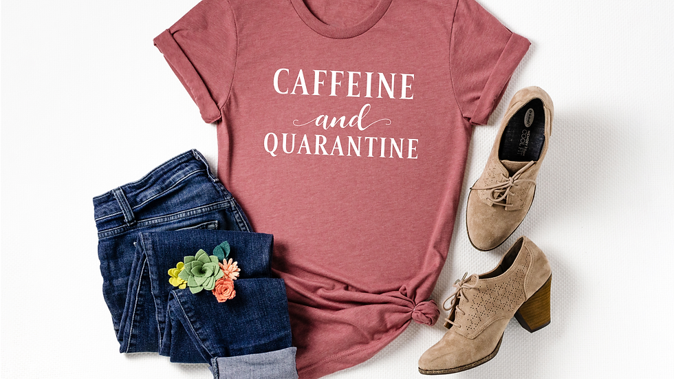 Caffeine and Quarantine Tee